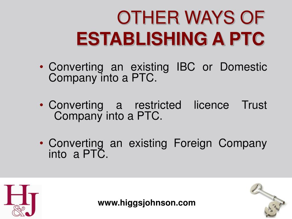 Converting an existing IBC or Domestic Company into a PTC.