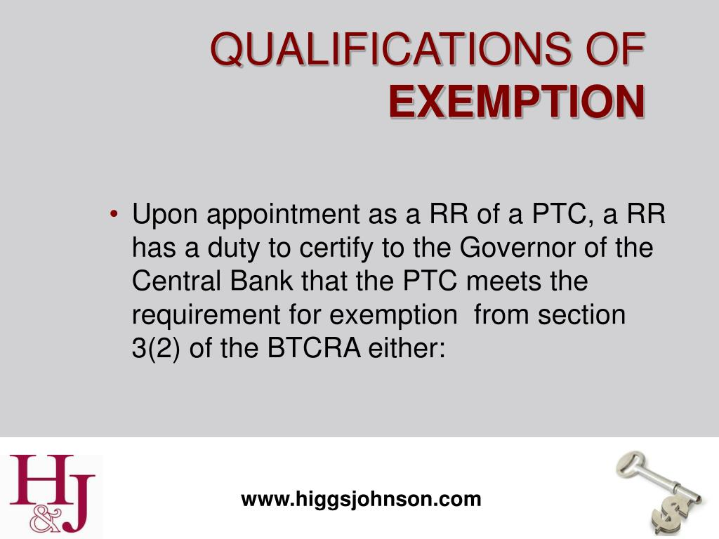 Upon appointment as a RR of a PTC, a RR has a duty to certify to the Governor of the Central Bank that the PTC meets the requirement for exemption  from section 3(2) of the BTCRA either: