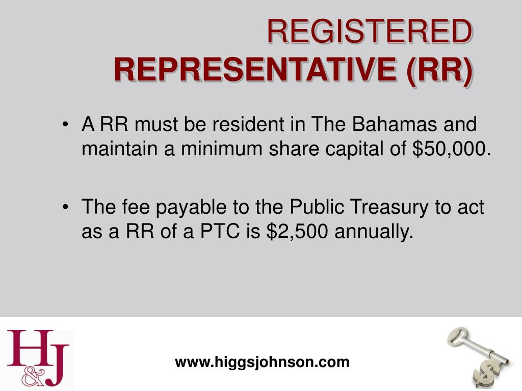 A RR must be resident in The Bahamas and maintain a minimum share capital of $50,000.