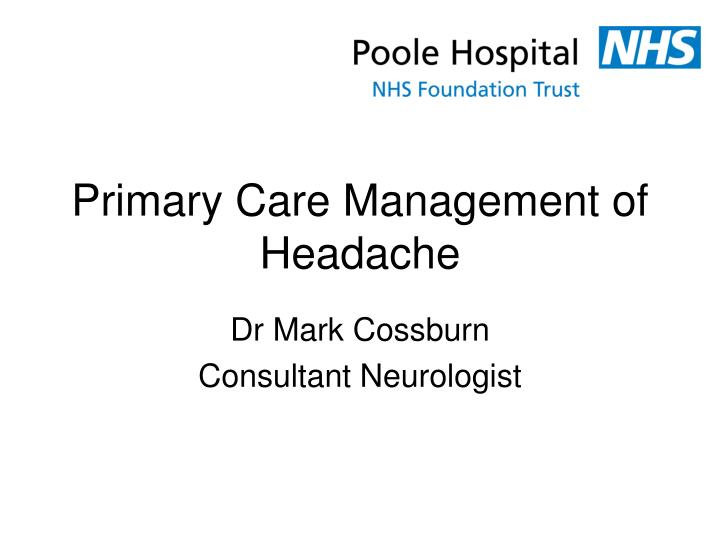 PPT - Primary Care Management of Headache PowerPoint ...