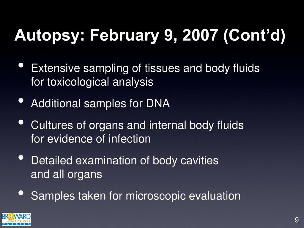 Autopsy: February 9, 2007 (Cont'd)