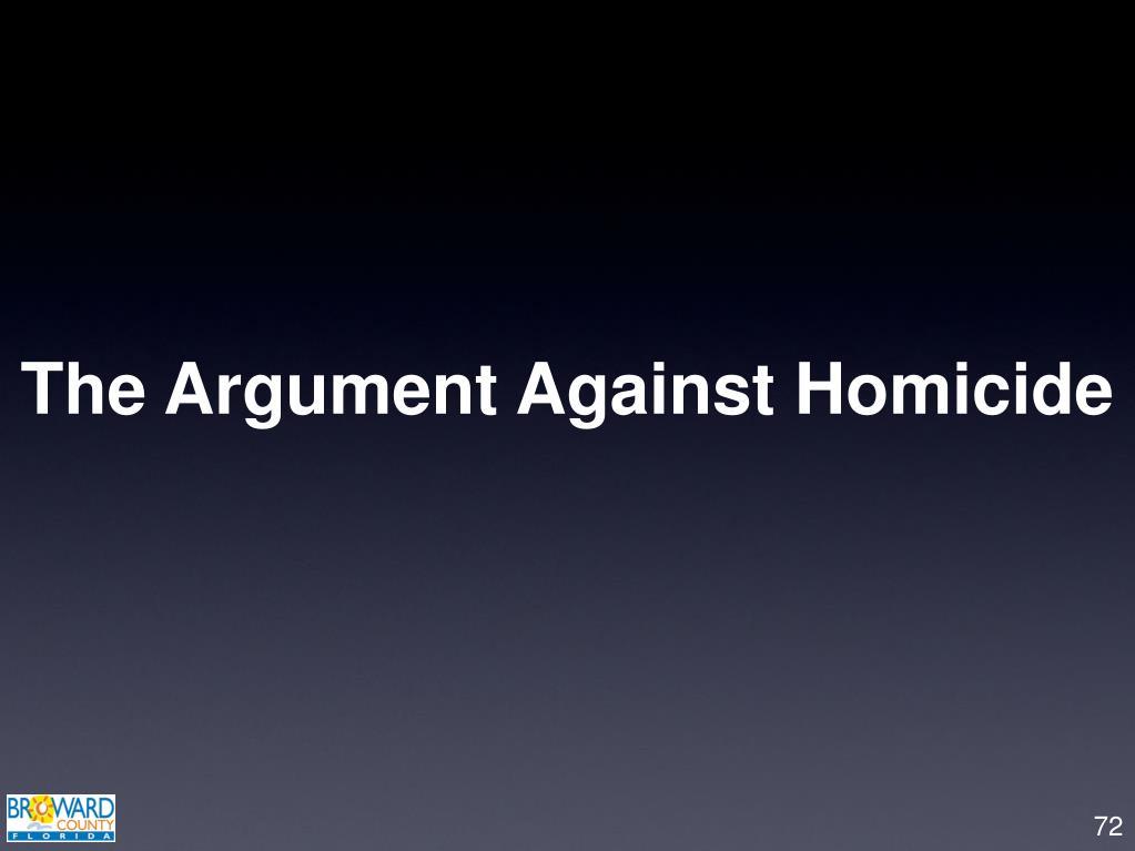 The Argument Against Homicide