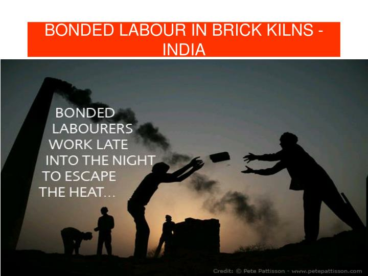 Bonded labour in brick kilns india