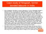case study of ningaiah former bonded labourer in india