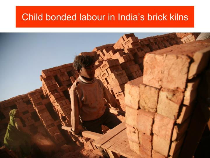 Child bonded labour in india s brick kilns