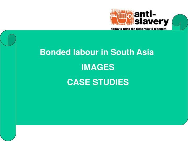 Bonded labour in South Asia