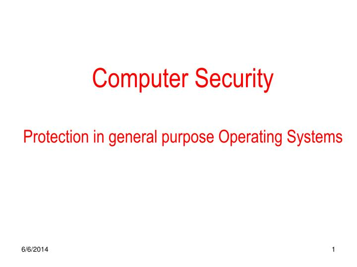 Computer security protection in general purpose operating systems