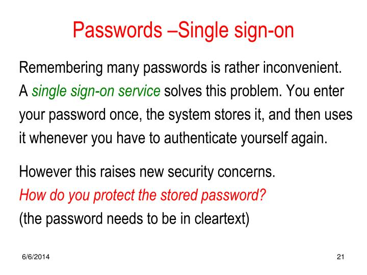 Passwords –Single sign-on