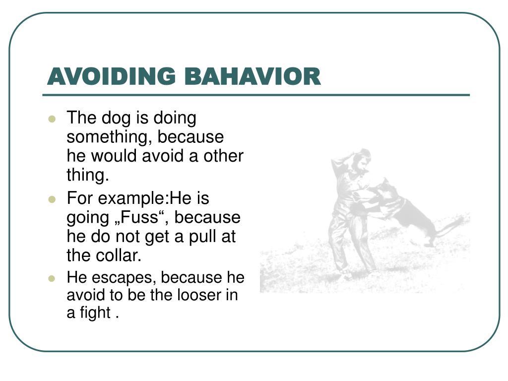 AVOIDING BAHAVIOR