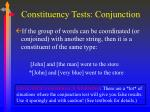 constituency tests conjunction