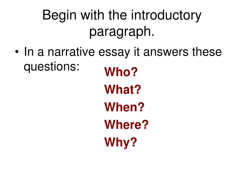 Begin with the introductory paragraph.
