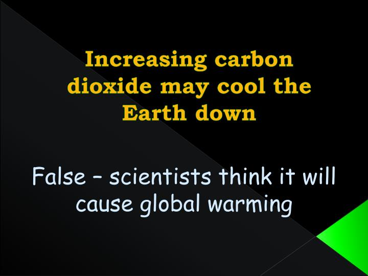 Increasing carbon dioxide may