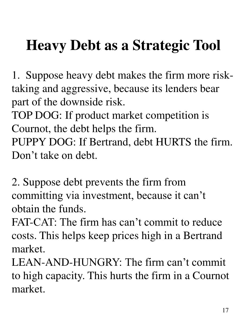 Heavy Debt as a Strategic Tool