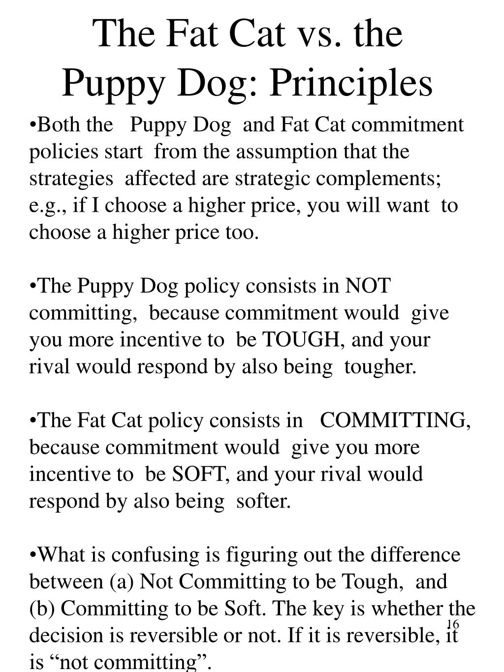 The Fat Cat vs. the Puppy Dog: Principles