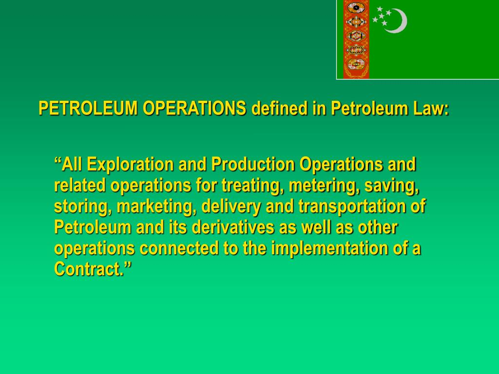 PETROLEUM OPERATIONS defined in Petroleum Law: