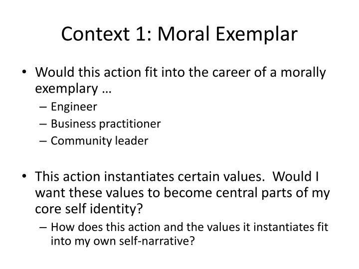 Context 1: Moral Exemplar
