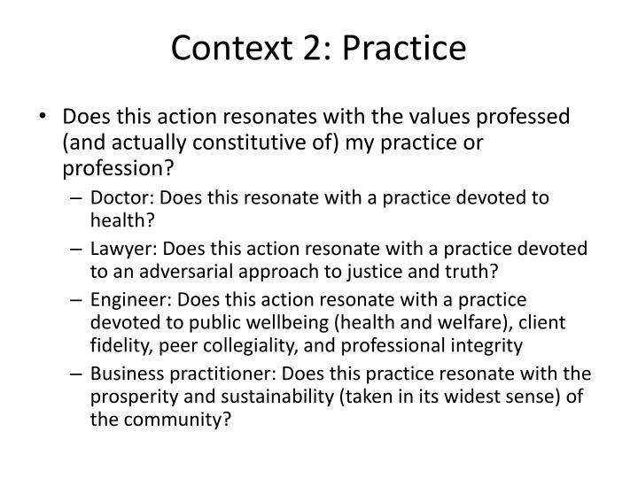 Context 2: Practice