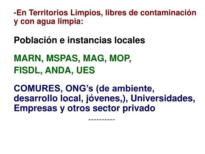 -En Territorios Limpios, libres de contaminación y con agua limpia: