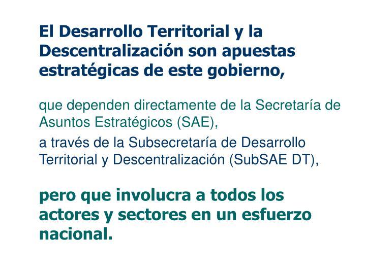 El Desarrollo Territorial y la Descentralización son apuestas estratégicas de este gobierno,