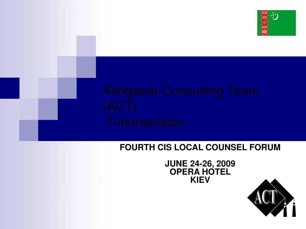 ashgabat consulting team act turkmenistan