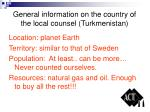 general information on the country of the local counsel turkmenistan