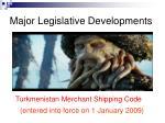 major legislative developments9