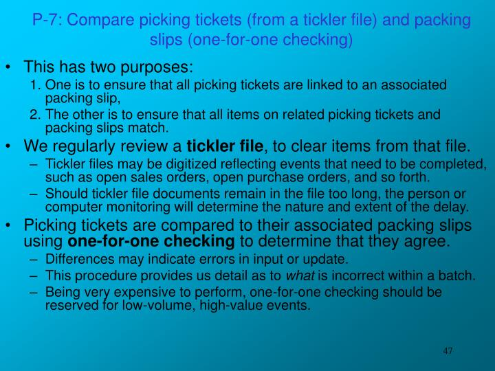 P-7: Compare picking tickets (from a tickler file) and packing slips (one-for-one checking)