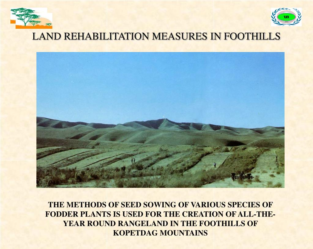 LAND REHABILITATION MEASURES IN FOOTHILLS