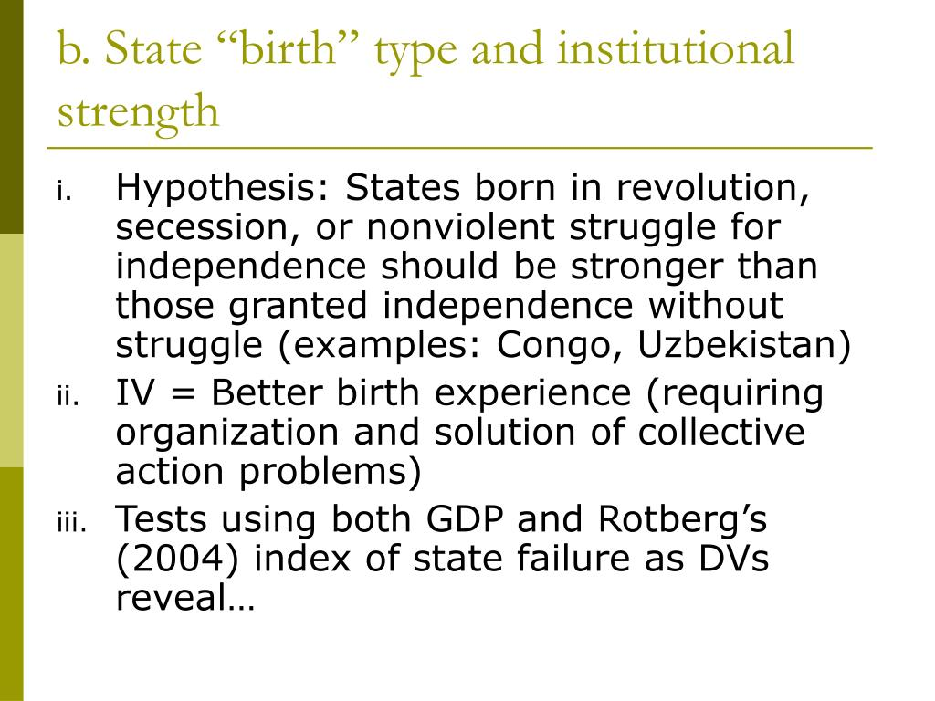 "b. State ""birth"" type and institutional strength"