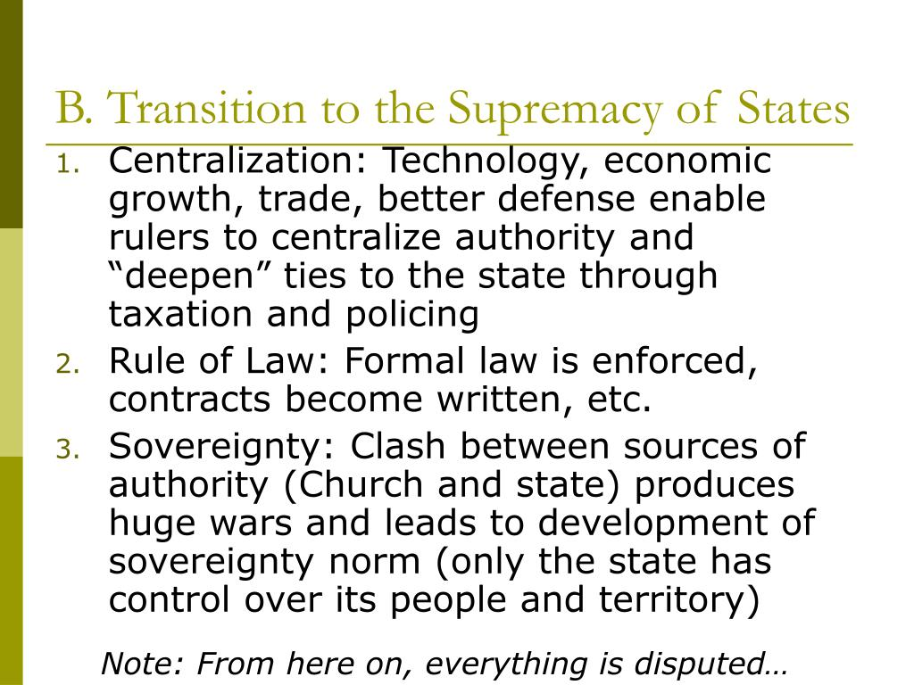 B. Transition to the Supremacy of States