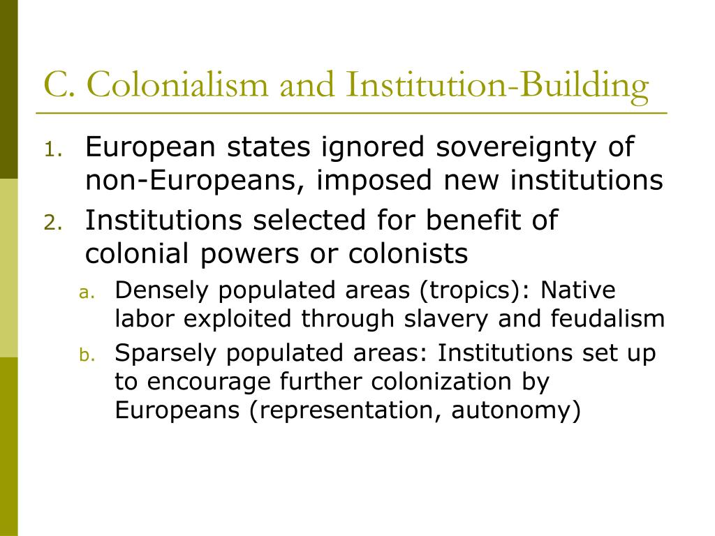 C. Colonialism and Institution-Building