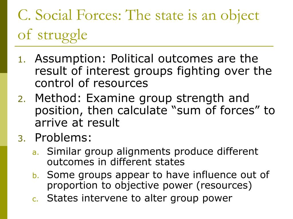C. Social Forces: The state is an object of struggle