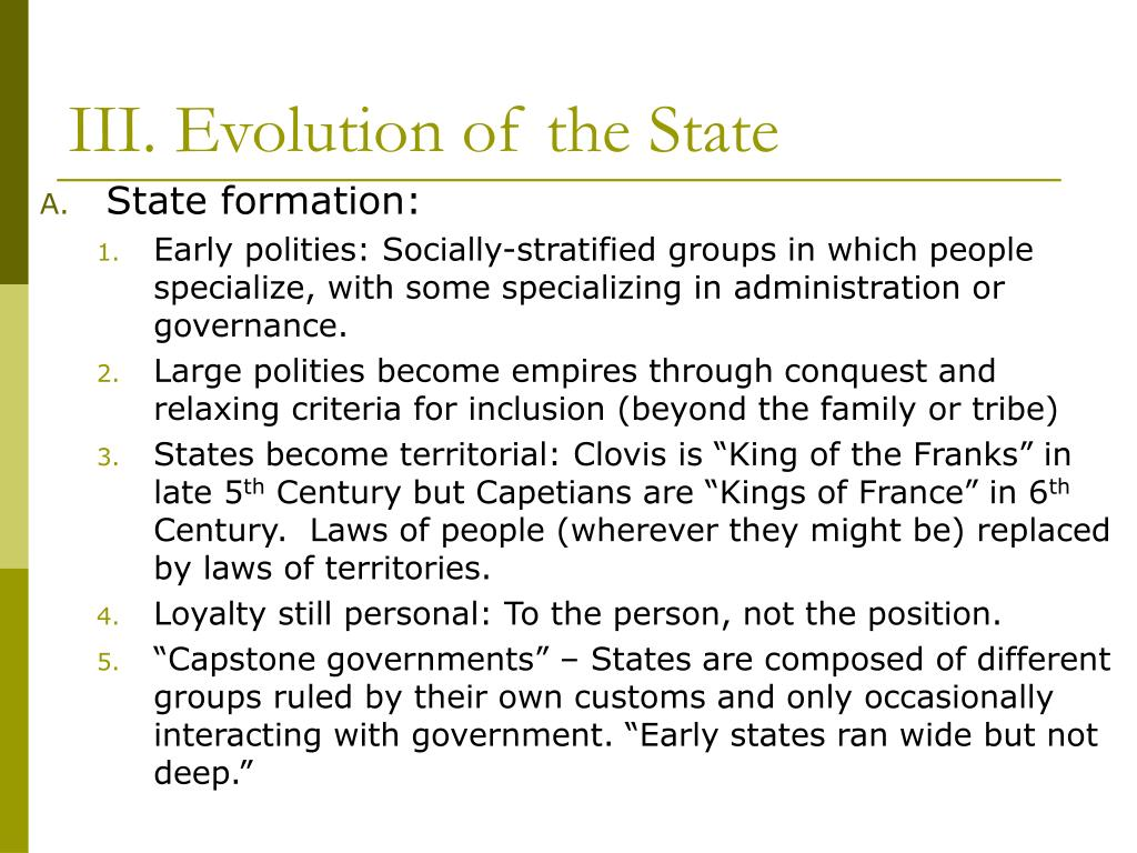 III. Evolution of the State