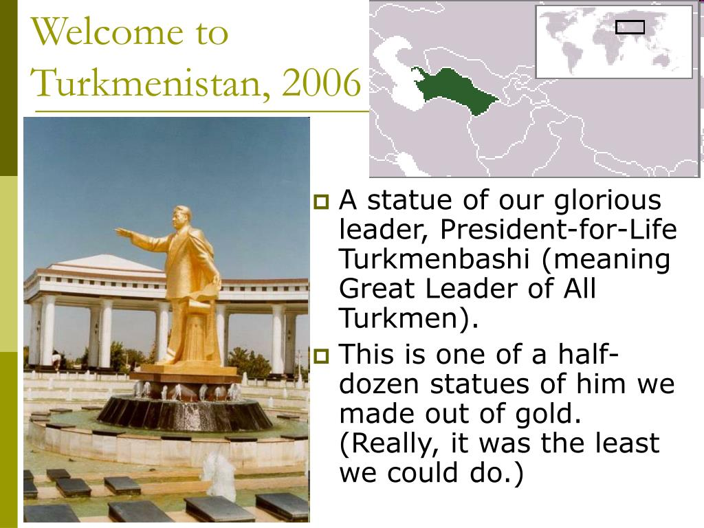 Welcome to Turkmenistan, 2006