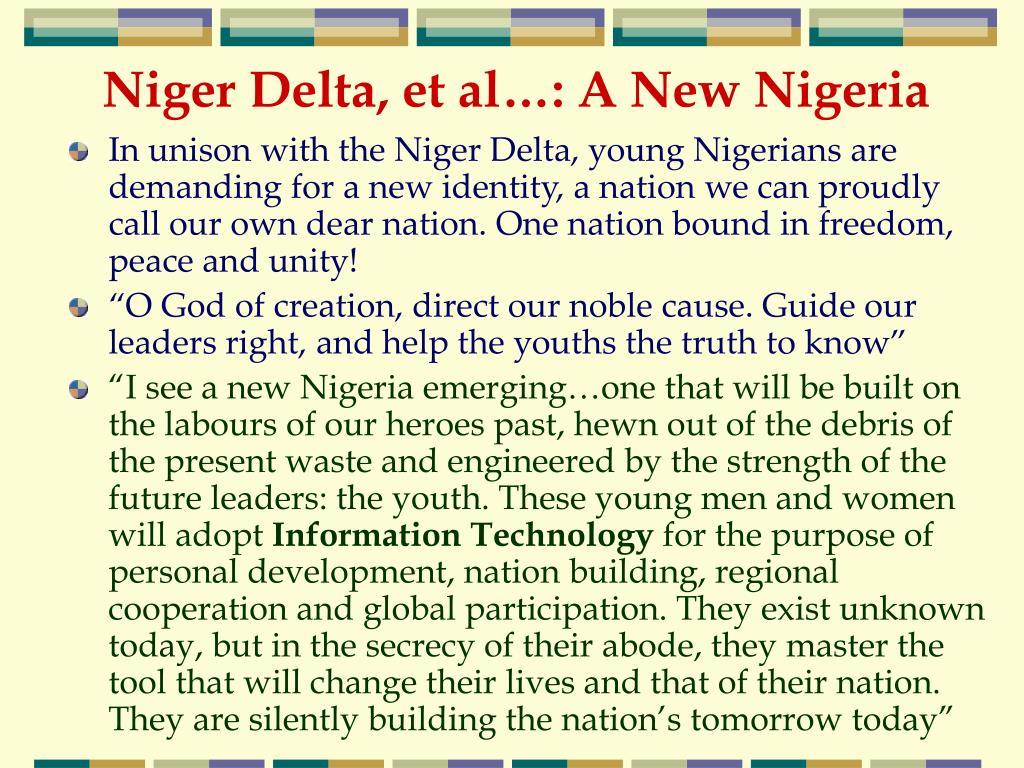 Niger Delta, et al…: A New Nigeria