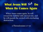 what jesus will do when he comes again4