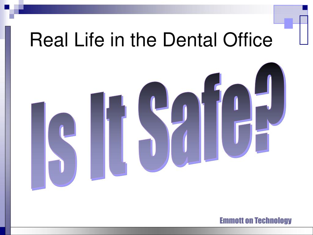 Real Life in the Dental Office