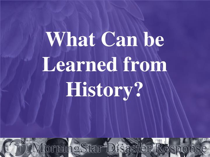 What Can be Learned from History?