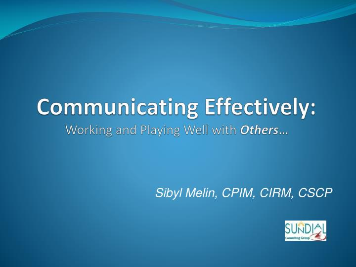 Communicating effectively working and playing well with others