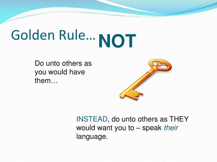 Golden Rule…