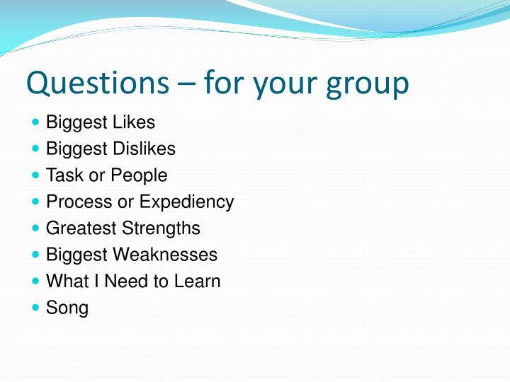 Questions – for your group