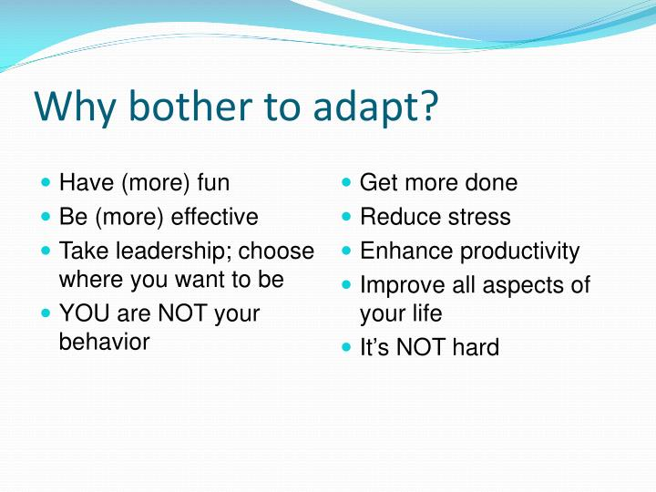 Why bother to adapt?