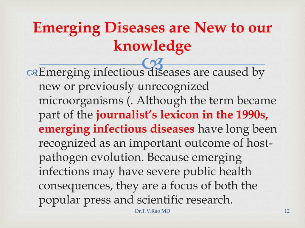 Emerging Diseases are New to our knowledge