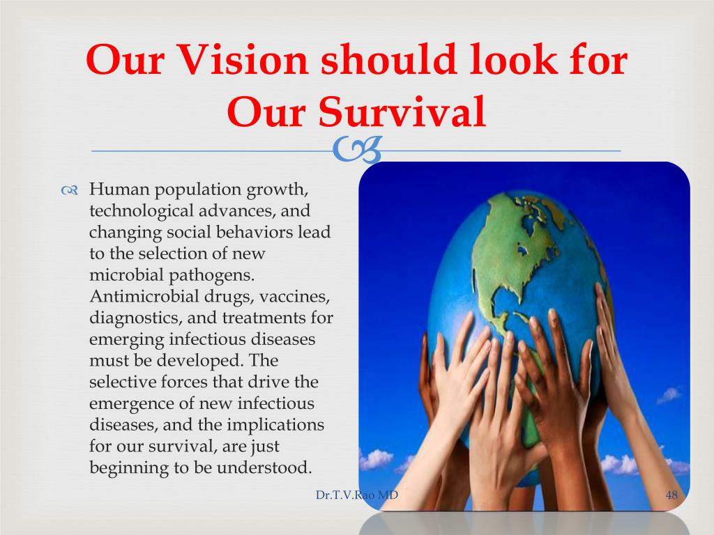 Our Vision should look for Our Survival