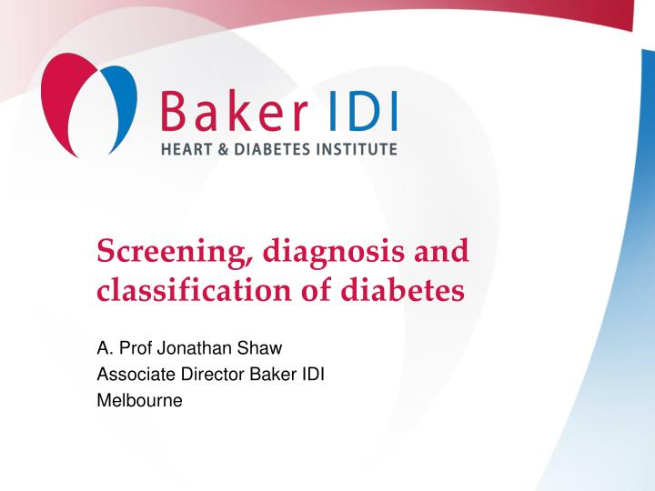 Screening diagnosis and classification of diabetes