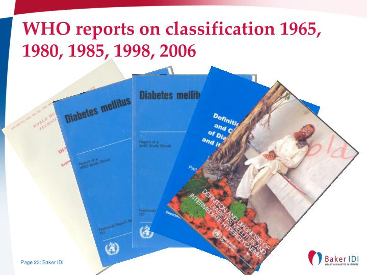 WHO reports on classification 1965, 1980, 1985, 1998, 2006