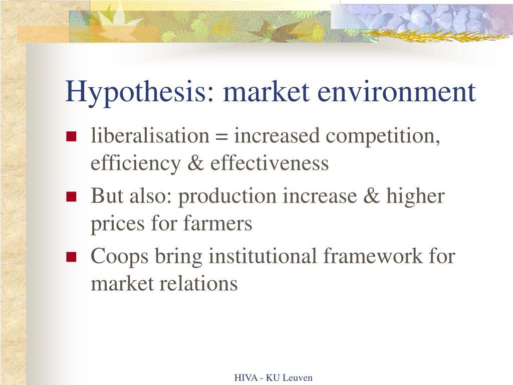 Hypothesis: market environment