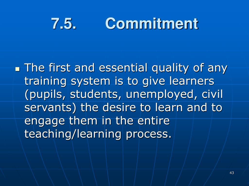 7.5.  Commitment