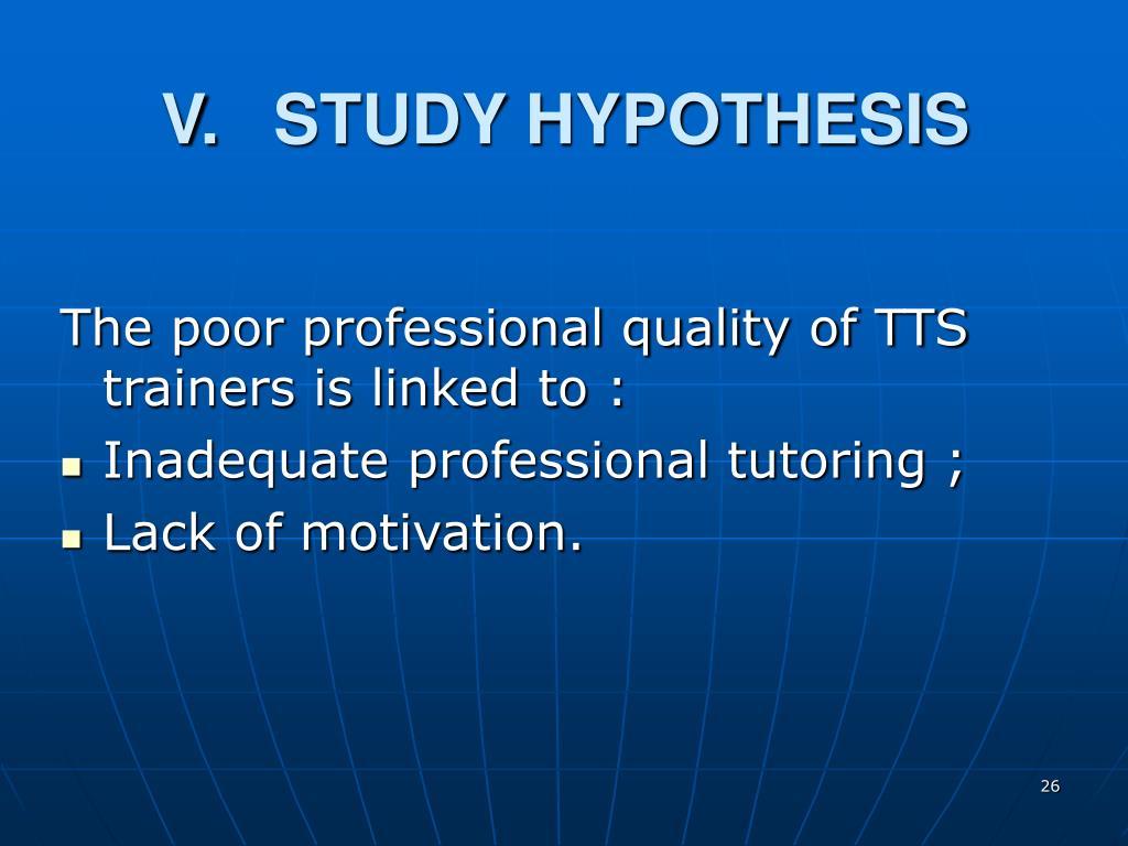 V.STUDY HYPOTHESIS