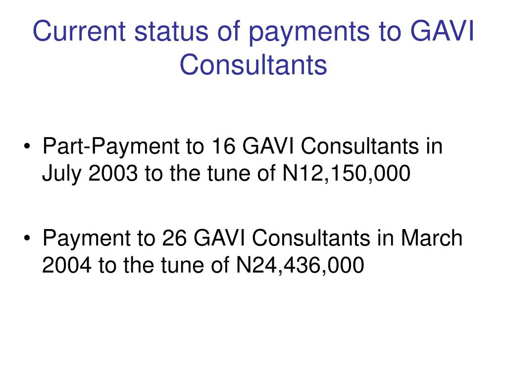 Current status of payments to GAVI Consultants